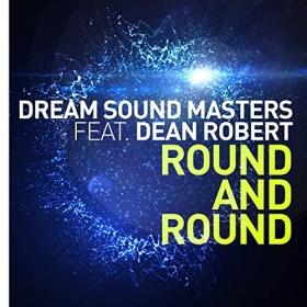 DREAM SOUND MASTERS FEAT. DEAN ROBERTS - ROUND AND ROUND